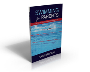 Swimming for Parents by Gary Barclay - the ultimate education guide for Swimming parents